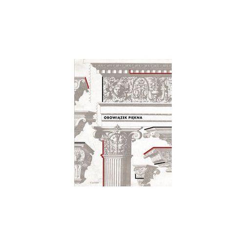 Obowiązek piękna Wzorniki i traktaty architektoniczne w zbiorach PAN Biblioteki Gdańskiej, praca zbiorowa