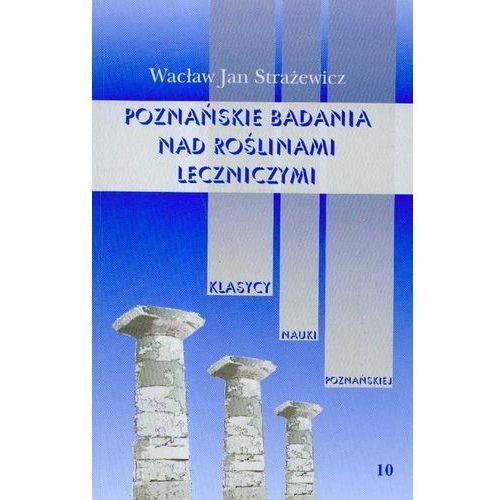 Poznańskie badania nad roślinami leczniczymi t.10
