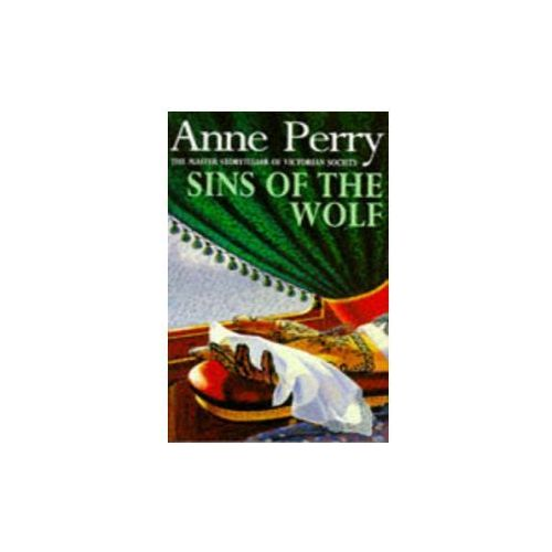 Sins of the Wolf (William Monk Mystery, Book 5)