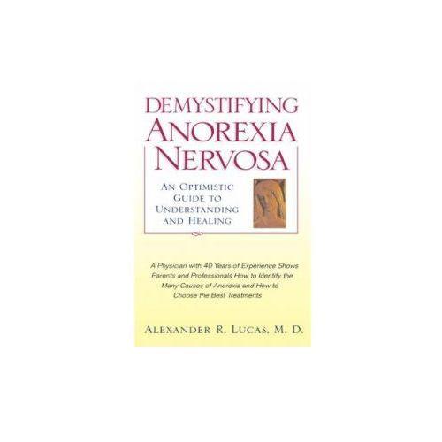Demystifying Anorexia Nervosa (9780195133387)