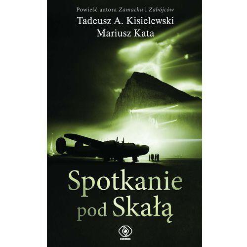 Spotkanie pod Skałą - Kisielewski Tadeusz A., Kata Mariusz (224 str.)