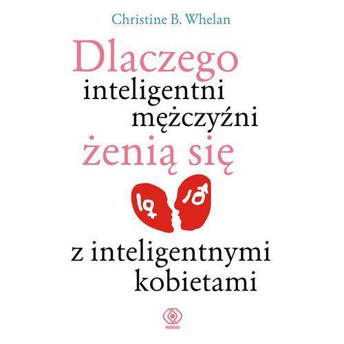 Dlaczego inteligentni mężczyźni żenią się z inteligentnymi kobietami (224 str.)