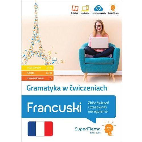 Gramatyka w ćwiczeniach. Francuski. Zbiór ćwiczeń i czasowniki nieregularne. (240 str.)