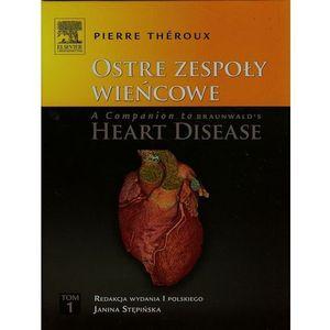 Ostre zespoły wieńcowe A Companion to Braunwald's Heart Disease Tom 1, oprawa twarda