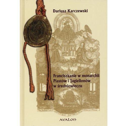 Franciszkanie w monarchii Piastów i Jagiellonów w średniowieczu (kategoria: Albumy)