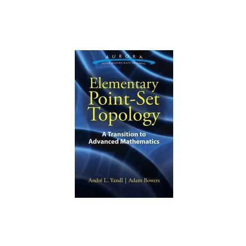 Elementary Point-Set Topology: A Transition to Advanced Mathematics (9780486803494)