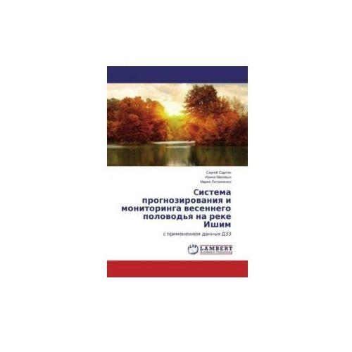 Cistema prognozirovaniya i monitoringa vesennego polovod'ya na reke Ishim