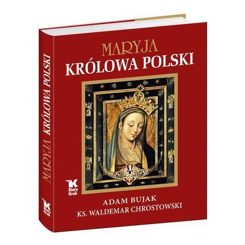 Maryja Królowa Polski - Wysyłka od 3,99 - porównuj ceny z wysyłką (232 str.)