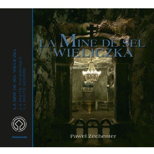 Kopalnia Soli Wieliczka. Wersja francuska. La Mine de Sel Wieliczka (112 str.)