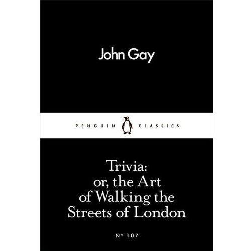 Trivia or the Art of Walking the Streets of London - John Gay, oprawa miękka