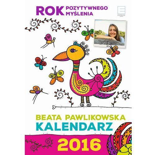 Kalendarz 2016 rok dobrych myśli beata pawlikowska marki Edipresse