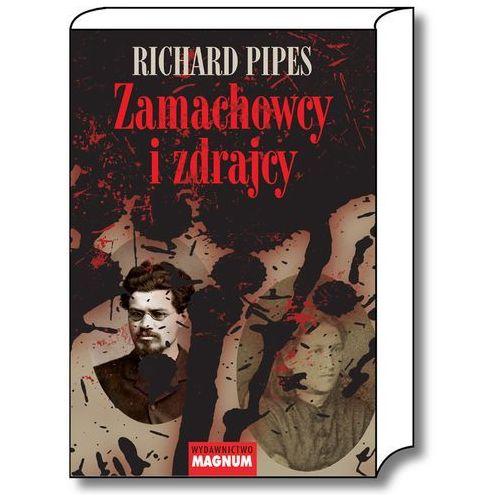 Zamachowcy i zdrajcy (Richard Pipes)
