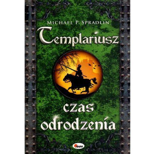 Templariusz Czas odrodzenia - Spradlin Michael P., Michael P. Spradlin