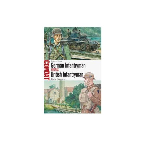 German Infantryman Vs British Infantryman - France 1940