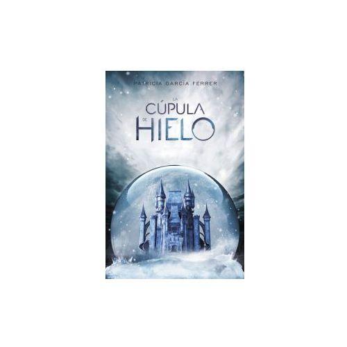 LA CÚPULA DE HIELO (9788417390006)