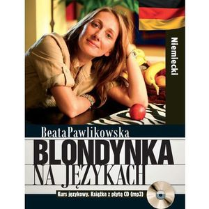 Blondynka na językach Niemiecki Kurs językowy + CD - Wysyłka od 3,99 - porównuj ceny z wysyłką, Pawlikowska Beata