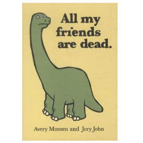 All My Friends Are Dead, Avery Monsen Jory John