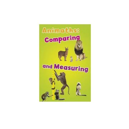 Animaths: Comparing and Measuring