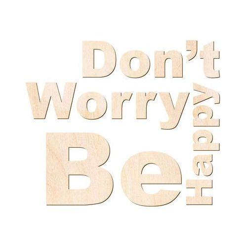 Congee.pl Dekoracja napis na ścianę dont't worry be happy - 3 mm (5907509933349)