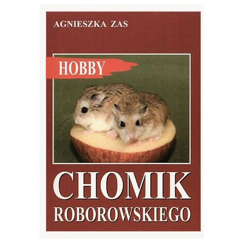 Chomik Roborowskiego - Agnieszka Zas (9788389968067)