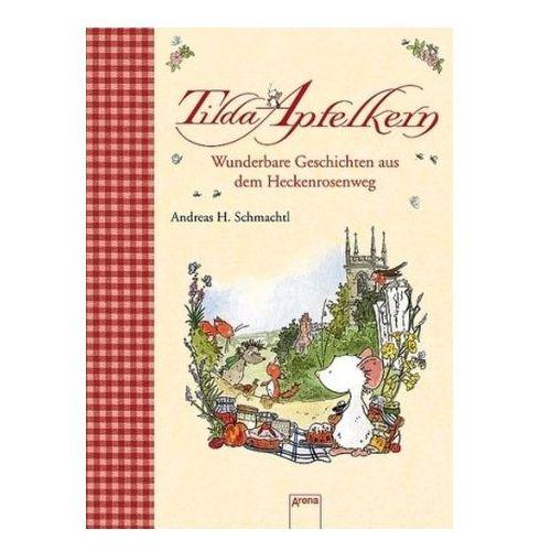 Tilda Apfelkern - Wunderbare Geschichten aus dem Heckenrosenweg (9783401093918)