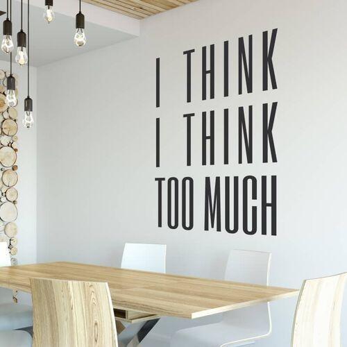Naklejka na ścianę sentencja i think i think too much 2427