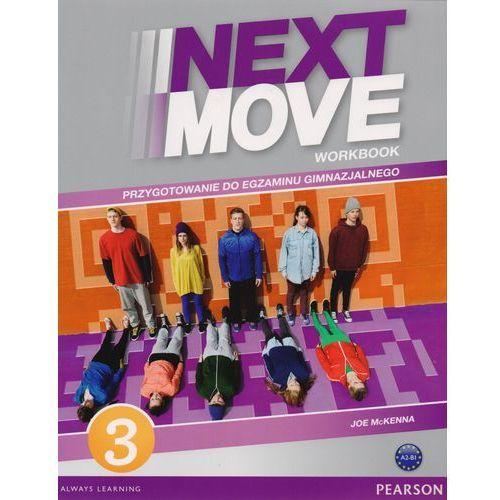 Next Move 3 Workbook. Przygotowanie do egzaminu gimnazjalnego, Pearson Longman