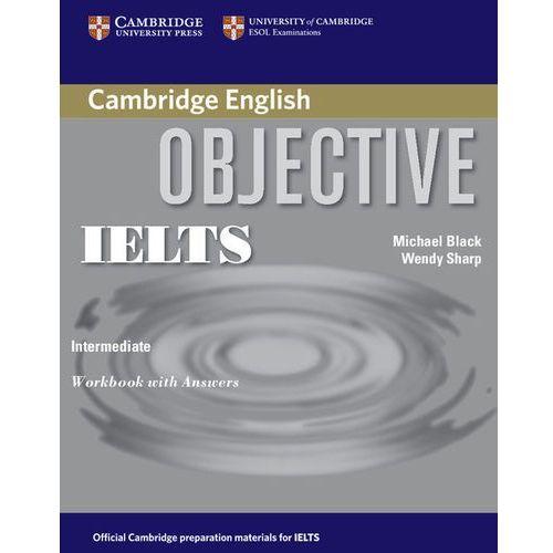 Objective IELTS, Intermediate, Workbook (zeszyt ćwiczeń) with Answers, Cambridge University Press