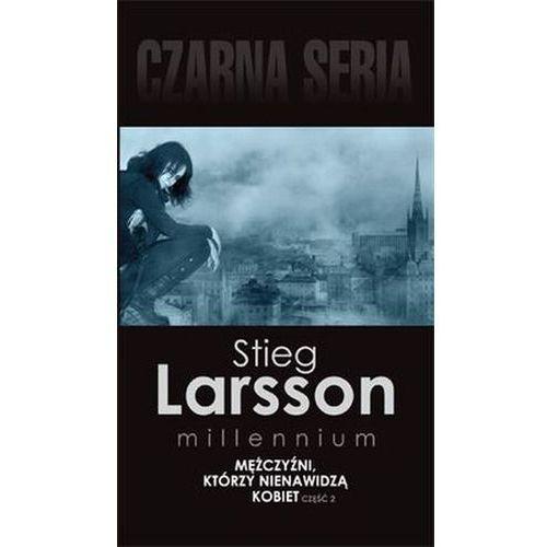 MĘŻCZYŹNI KTÓRZY NIENAWIDZĄ KOBIET CZ. 2 MILLENNIUM TOM 1 WYD. KIESZONKOWE Stieg Larsson (9788375548778)