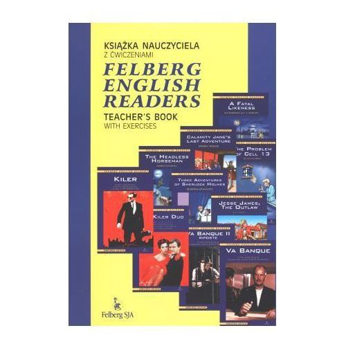 FELBERG ENGLISH READERS TEACHER'S BOOK WITH EXERCISES Książka nauczyciela z ćwiczeniami (9788388667183)