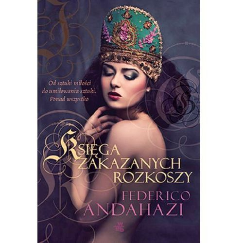Księga zakazanych rozkoszy - Dostępne od: 2013-10-02, książka z kategorii Kryminał, sensacja, przygoda