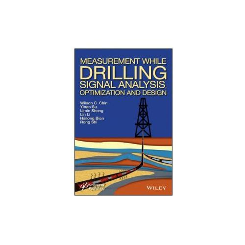 Measurement While Drilling (MWD) Signal Analysis, Optimization and Design (9781118831687)