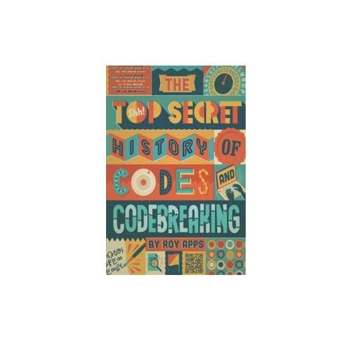 Top Secret History of Codes and Code Breaking (9780750298841)