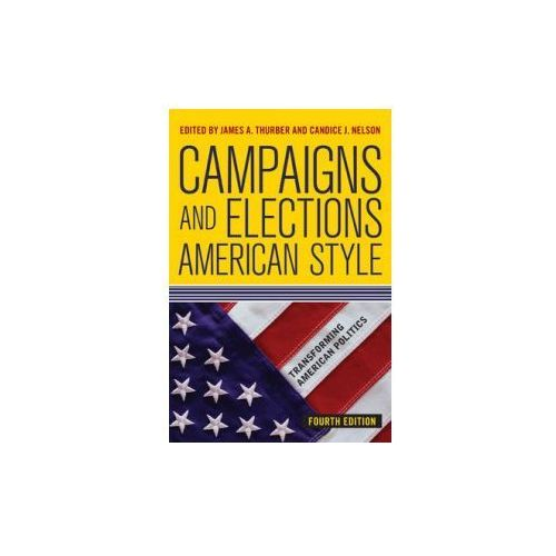 Campaigns and Elections American Style, 4th Edition (9780813348353)