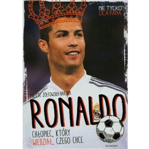 Ronaldo. Chłopiec, który wiedział, czego chce (9788328105126)