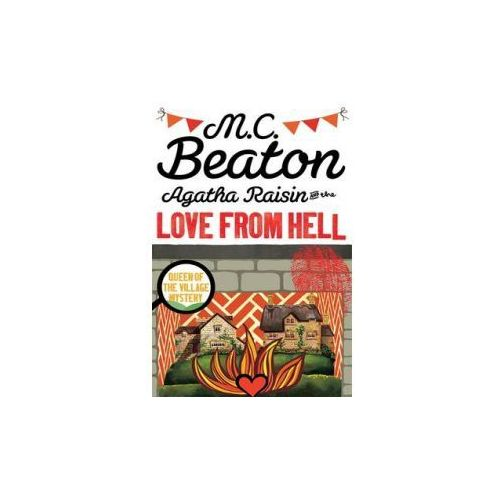 Agatha Raisin and the Love from Hell, Beaton, M. C.