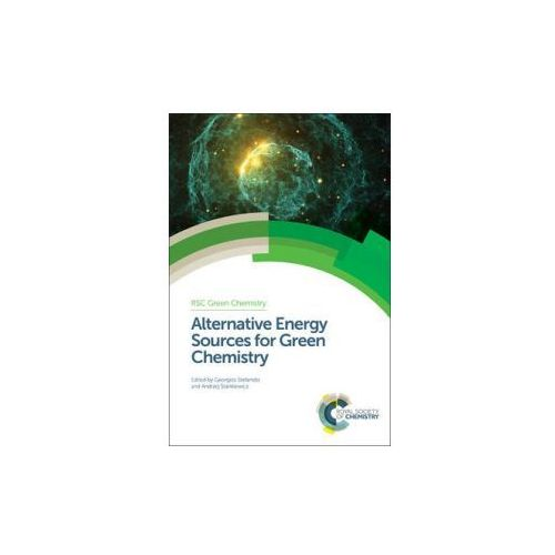 Alternative Energy Sources for Green Chemistry (9781782621409)