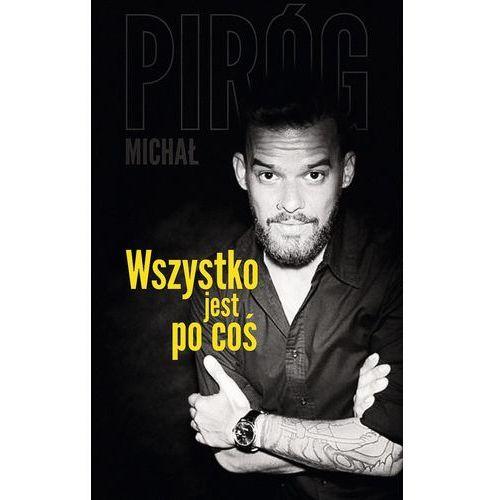 WSZYSTKO JEST PO COŚ - Michał Piróg, oprawa miękka