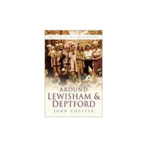 Around Lewisham and Deptford in Old Photographs (9780750941365)