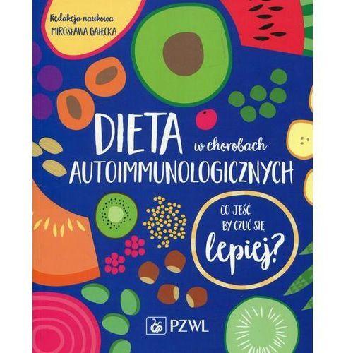Dieta w chorobach autoimmunologicznych - Gałęcka Mirosława, Pzwl