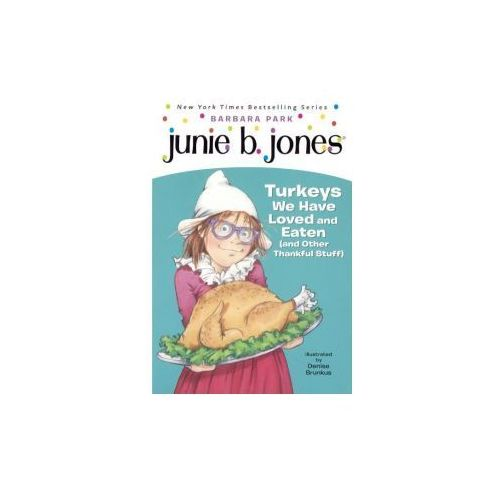 Junie B., First Grader: Turkeys We Have Loved and Eaten (and Other Thankful Stuff) (9780606360159)