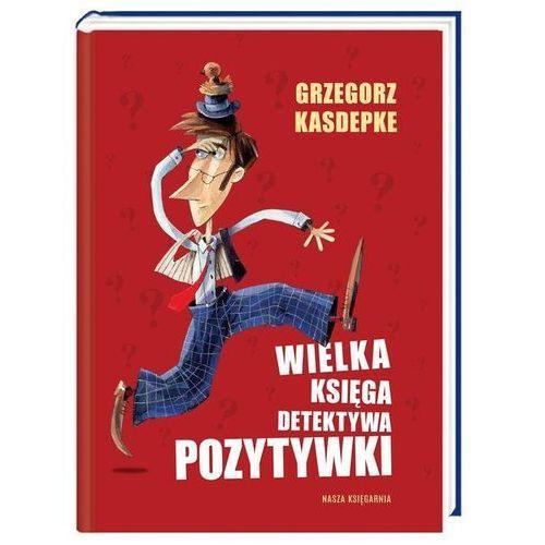 Wielka księga Detektywa Pozytywki, Grzegorz Kasdepke