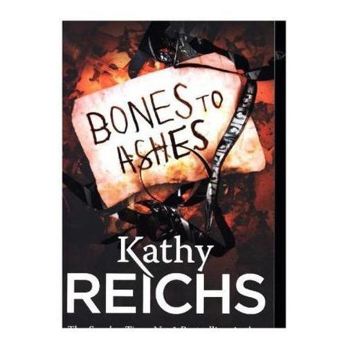 Bones To Ashes : (Temperance Brennan 10) (9780099556596)