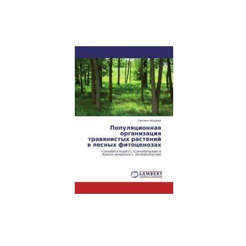 Populyatsionnaya organizatsiya travyanistykh rasteniy v lesnykh fitotsenozakh (9783659456657)