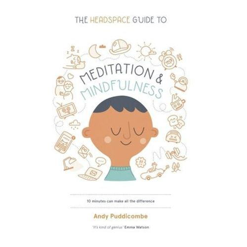 Get Some Headspace : 10 Minutes Can Make All The Difference, Puddicombe, Andy