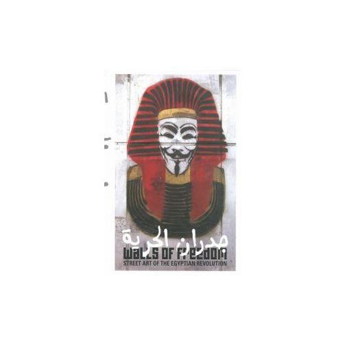Walls of freedom - Street Art of the Egyptian Revolution