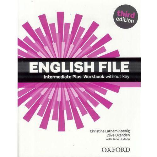 English File Intermediate Plus. Ćwiczenia bez Klucza + CD, Oxford University Press