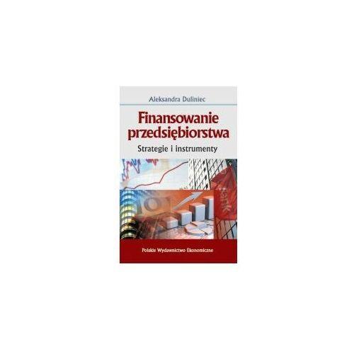 Finansowanie przedsiębiorstwa. Strategie i instrumenty