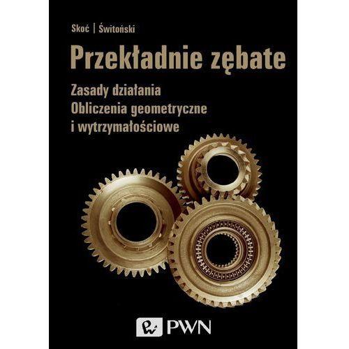 Przekładnie zębate - Dostawa 0 zł, Wydawnictwo Naukowe PWN