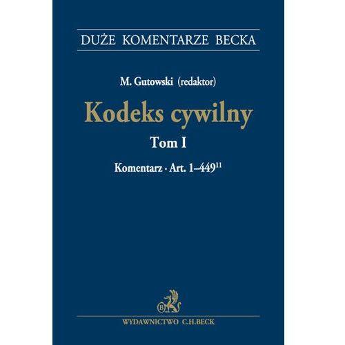 Kodeks cywilny Tom 1 Komentarz do art. 1-449 - M. Gutowki (2016)